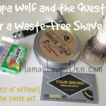 Papa Wolf and the Quest for a Waste-Free Shave #wasteLESSwednesday