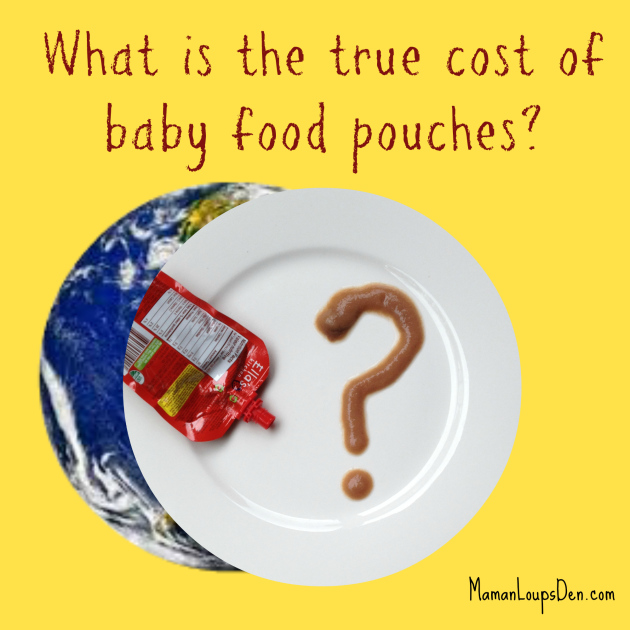 What is the true cost of baby food pouches? ~ Maman Loup's Den