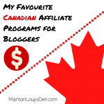 My Favourite Canadian Affiliate Programs for Bloggers