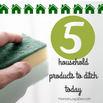 5 Household Products to Ditch Today