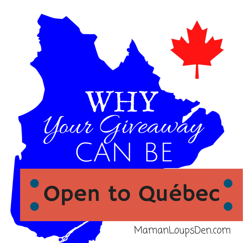 Why Your Giveaway Can Be Open to Quebec