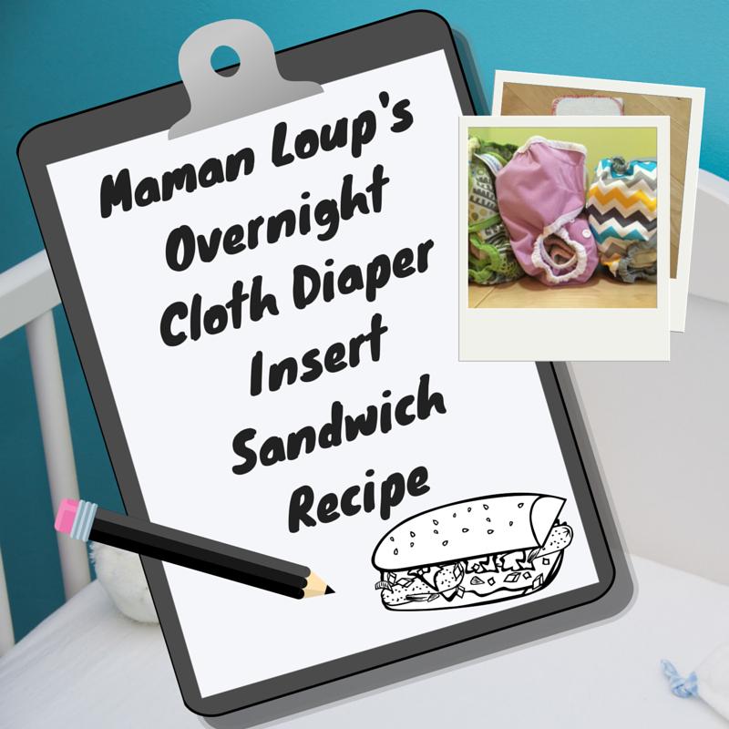 Maman Loup's Den Overnight Diaper Recipe