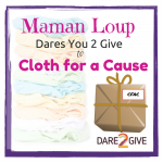 Maman Loup Dares You to Give to Cloth for a Cause! #DareYou