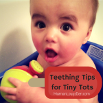 Teething Tips for Tiny Tots