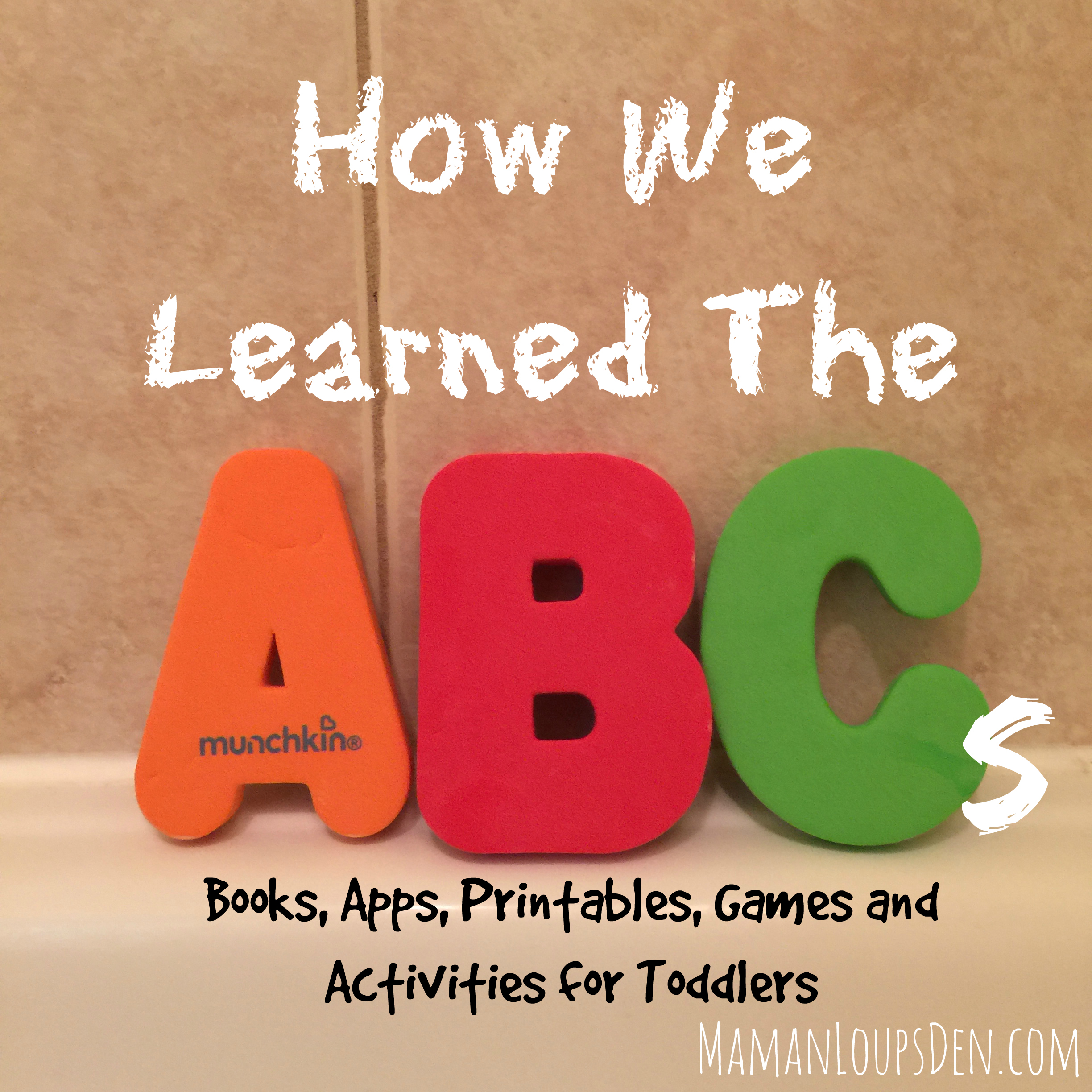 How We Learned the ABCs: Ideas for teaching your toddler the alphabet