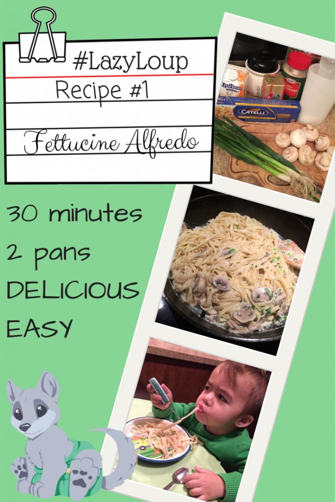 #LazyLoup Recipe 1:  Easy Fettucine Alfredo