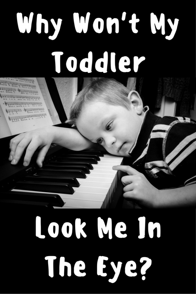Why Won't My Toddler Look Me in the Eye ~ Parenting Tips