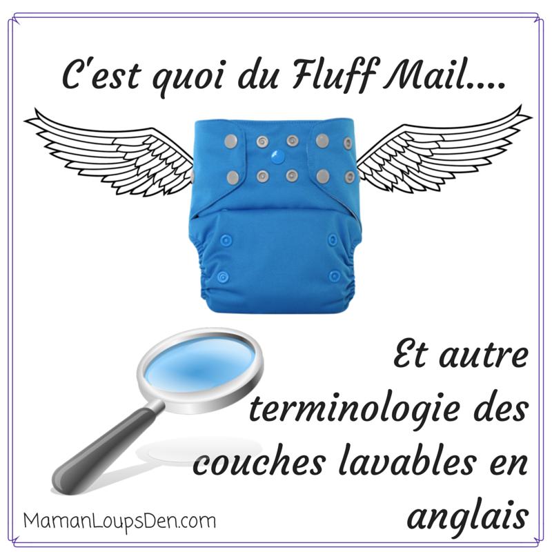 C'est quoi du Fluff Mail… et autre terminologie des couches lavables en anglais