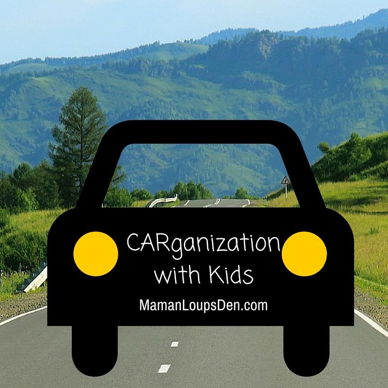 CARganization with Kids ~ Maman Loup's Den