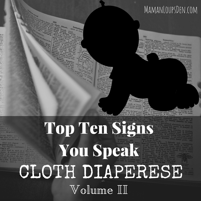 Top Ten Signs You Speak Cloth Diaperese, Vol. II