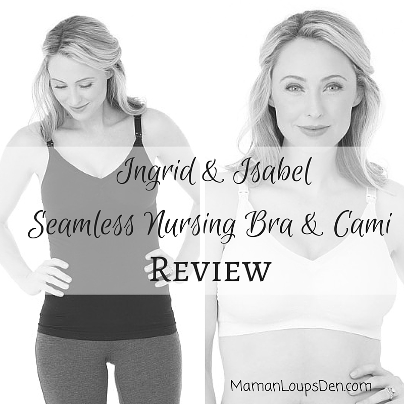 Ingrid & Isabel Drop-Cup Seamless Nursing Bra and Cami Review