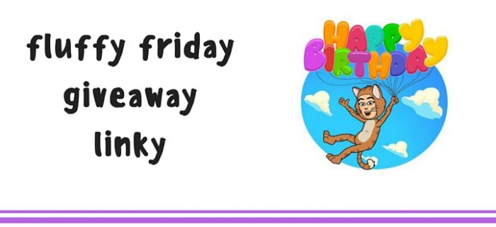 Fluffy Friday Giveaway Linky: Birthday Edition