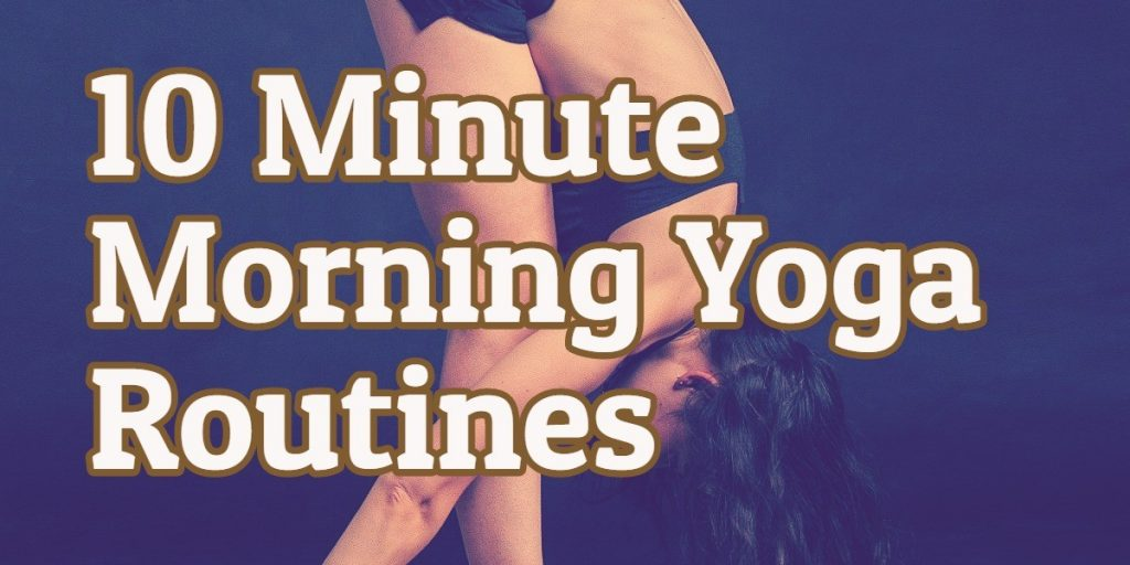 10 Minute Morning Yoga Routines with Java Yoga