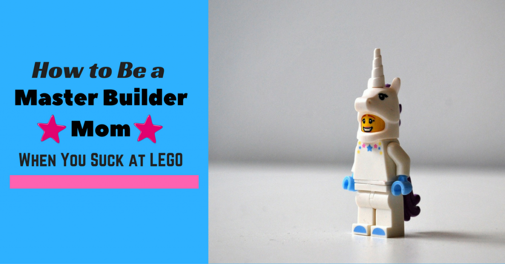 How to Be a Master Builder Mom When You Suck at LEGO