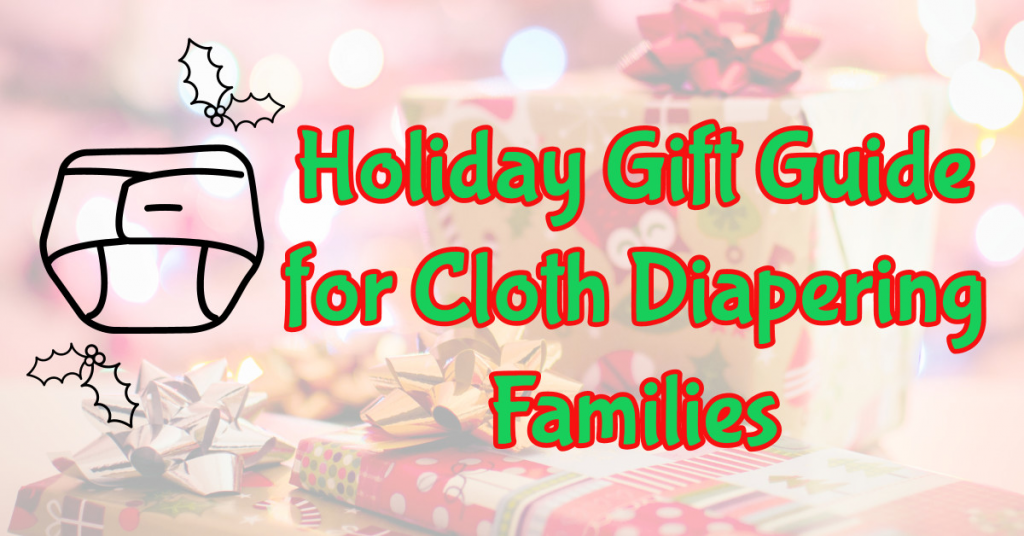Holiday Gift Guide for Cloth Diapering Families