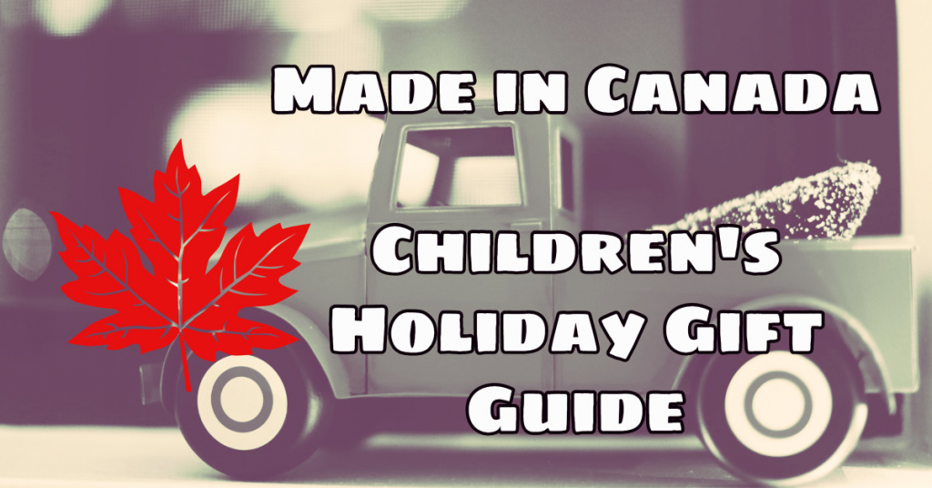 Made in Canada Children's Holiday Gift Guide