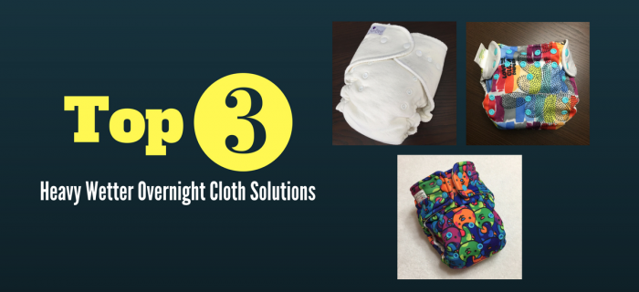 Top 3 Overnight Cloth Diapers for Heavy Wetters