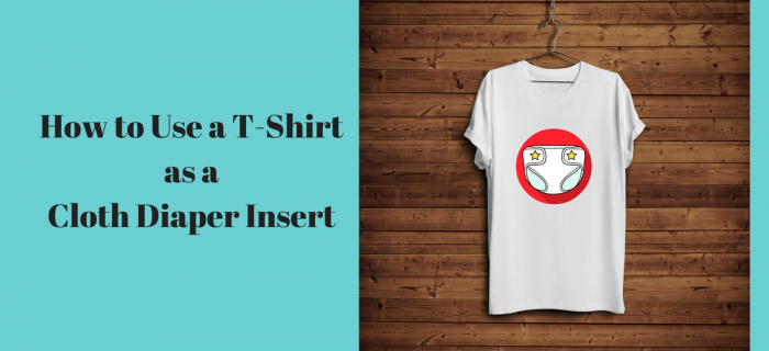 How to Cloth Diaper With a T-Shirt