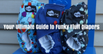 Your Ultimate Guide to Funky Fluff Diapers