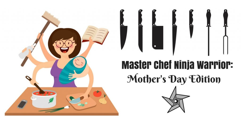 Master Chef Ninja Warrior: Mother's Day Edition