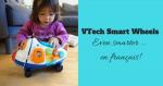 VTech Smart Wheels … even smarter en français!