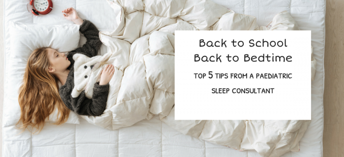 Back to School, Back to Bedtime: Top 5 Tips from a Paediatric Sleep Consultant