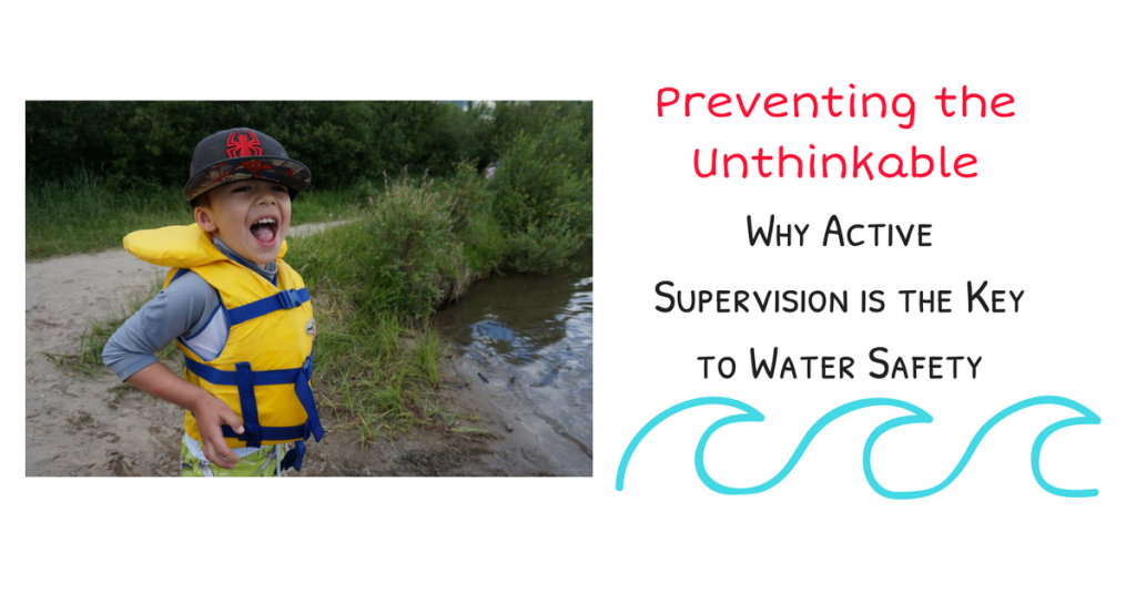 Preventing the Unthinkable: Why Active Supervision is the Key to Water Safety