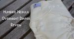 Humbird Nebula Overnight Diaper Review