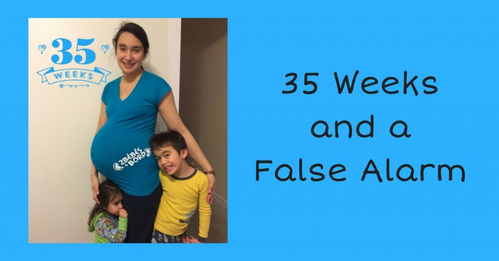 35 Weeks Pregnant and a False Alarm