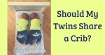 Should My Twins Share a Crib?