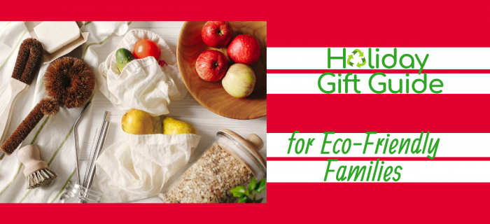 2018 Holiday Gift Guide for Eco-Friendly Families