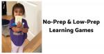 Teaching Through Play: No-Prep & Low-Prep Learning Games