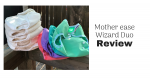Mother ease Wizard One-Size Duo Diaper Review