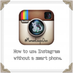 How to Use Instagram Without a Smart Phone