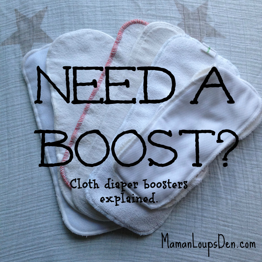 Need a Boost? Cloth diaper boosters demystified. ~ Maman Loup's Den