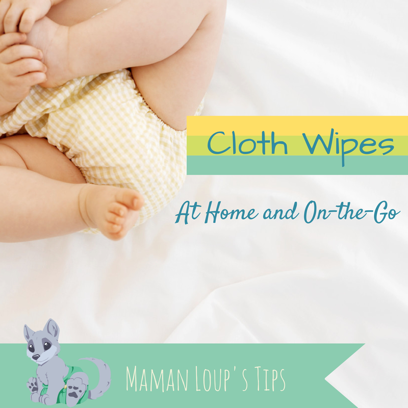 Cloth Wipes at Home and On the Go ~ Maman Loup's Den