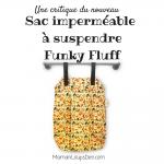 Critique du nouveau sac imperméable à suspendre Funky Fluff