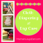 How We Cloth Diaper at Day Care