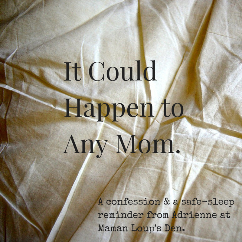 It Could Happen to Any Mom: A Safe Sleep Reminder from Maman Loup's Den.