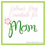 Labour Bag Essentials for Mom