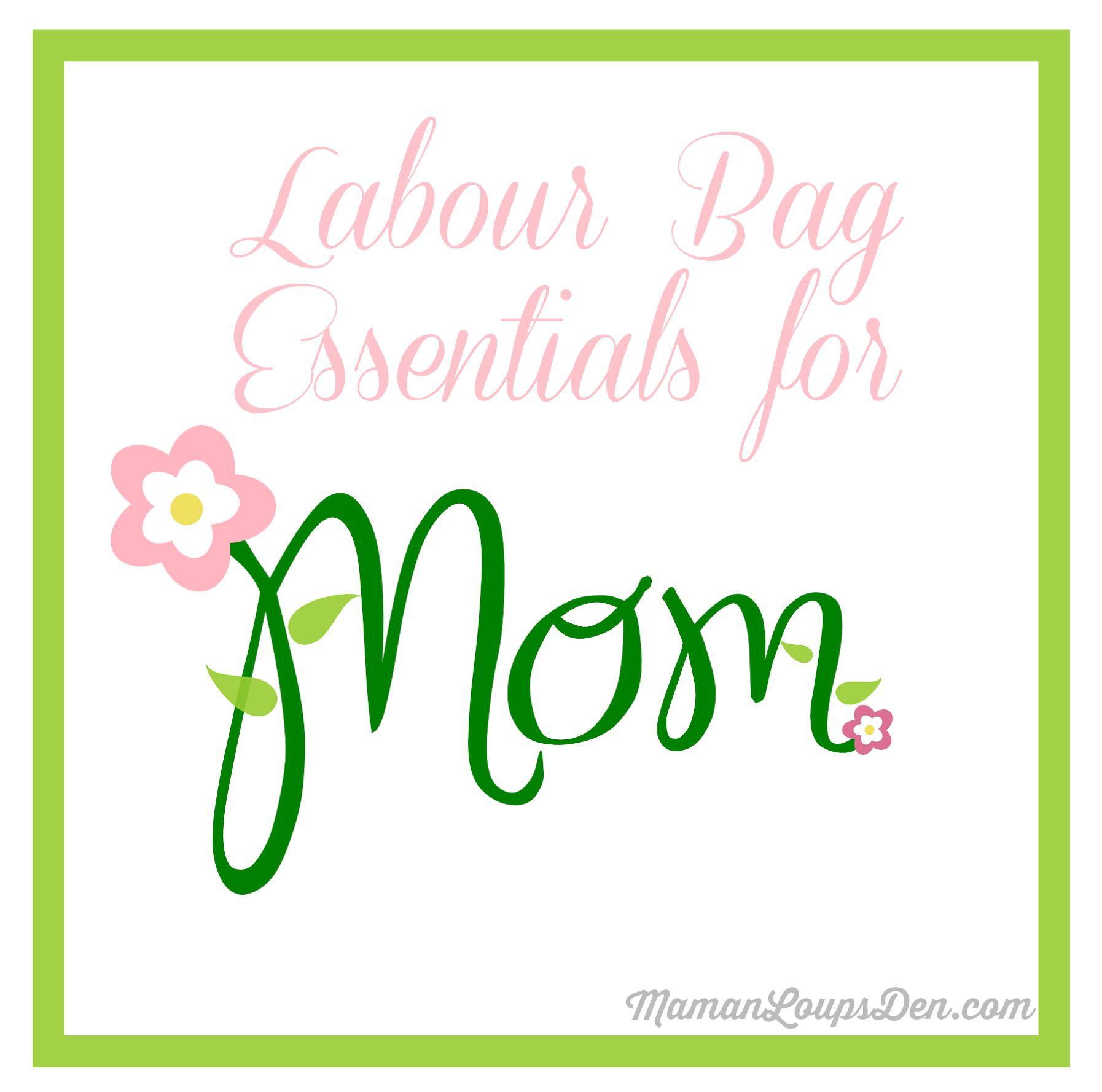 Labour Bag Essentials for Mom ~ Maman Loup's Den