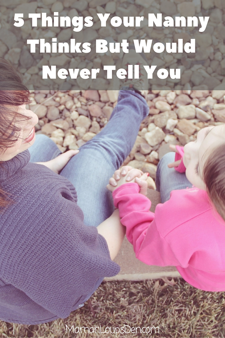 5 Things Your Nanny Thinks (1)