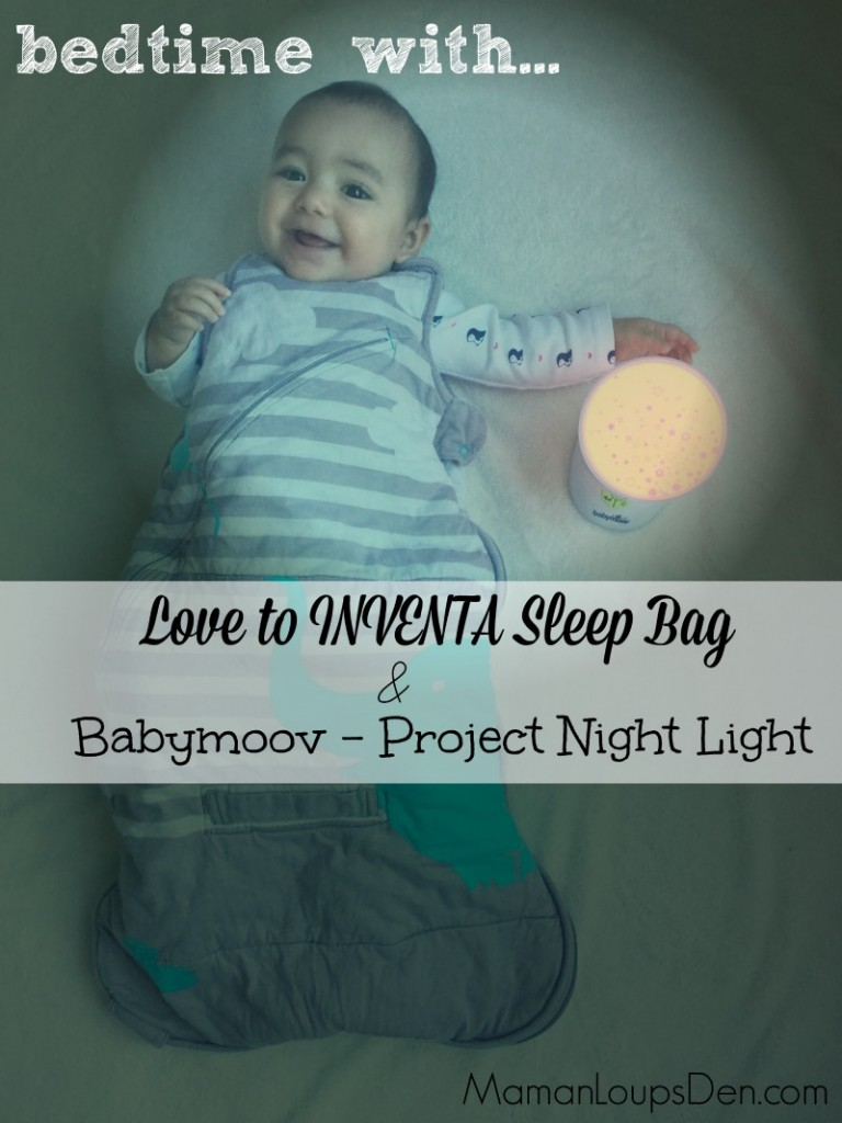 Bedtime with Love to INVENTA Sleep Bag and Babymoov Project Night Light