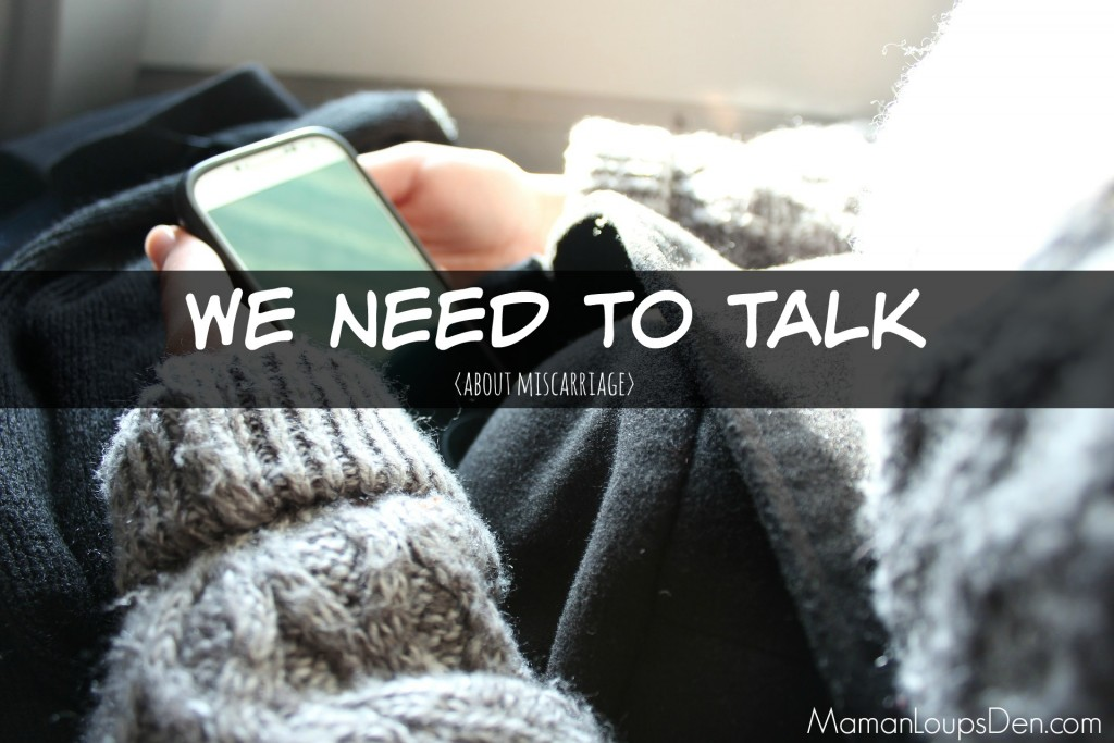 We Need to Talk (about miscarriage)