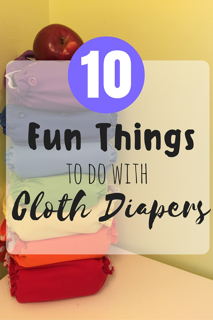 10 Fun Things to do with Cloth Diapers - Maman Loup's Den