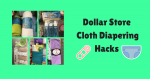 Dollar Store Cloth Diapering Hacks