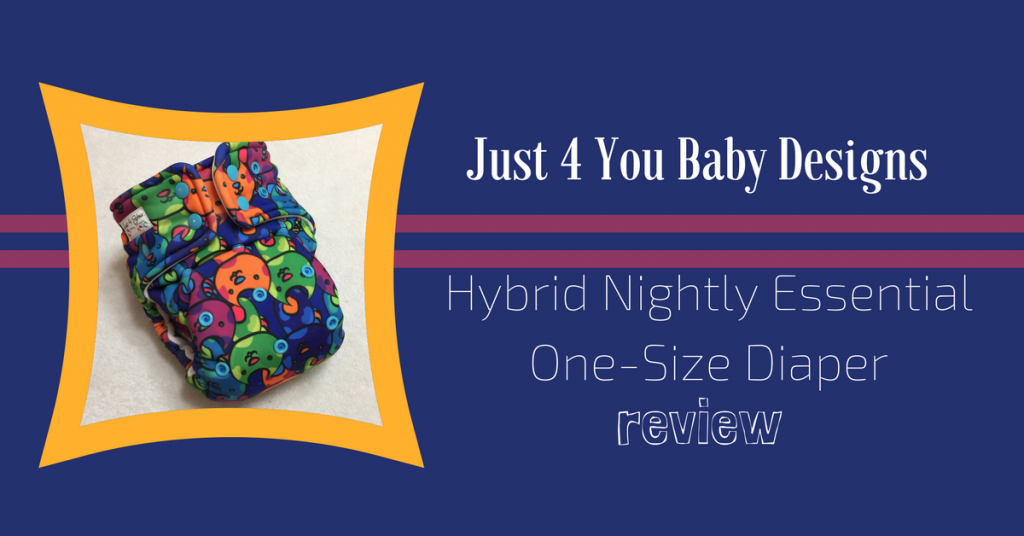 Just 4 You Baby Designs Hybrid Nightly Essential One-Size Diaper Review