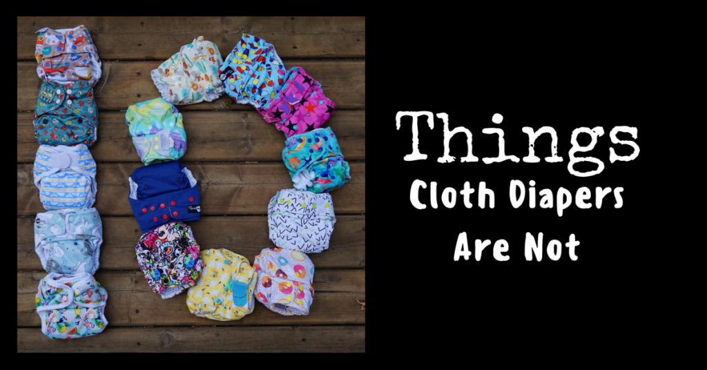 10 Things Cloth Diapers Are Not
