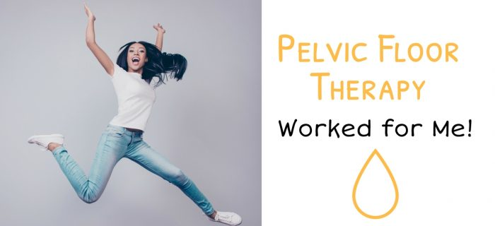 Pelvic Floor Therapy Worked for Me!