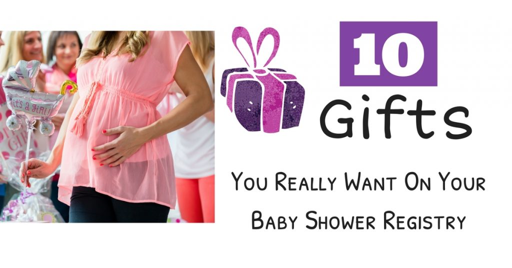 10 Gifts You Really Want On Your Baby Shower Registry